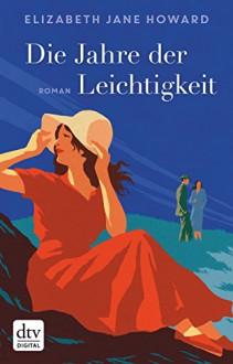 Die Jahre der Leichtigkeit: Roman - Elizabeth Jane Howard,Ursula Wulfekamp