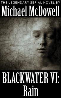 Blackwater VI: Rain - Michael McDowell