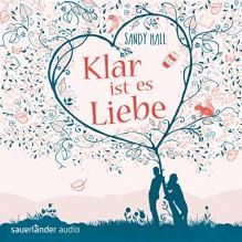 Klar ist es Liebe - Sandy Hall,Simon Jäger,Inka Löwendorf,Mechthild Großmann,Detlef Bierstedt,Sauerländer Audio