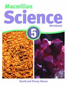 MacMillan Science 5: Workbook - David Glover