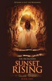 Sunset Rising - S.M. McEachern