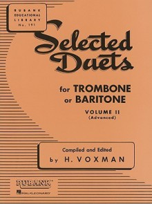 Selected Duets for Trombone or Baritone: Volume 2 - Medium-Advanced (Rubank Educational Library) - H. Voxman