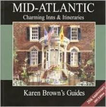 Karen Brown's USA: Mid-Atlantic States Charming Inns and Itineraries 2003 - Brown Guides Karen, Karen Brown, Vanessa Kale