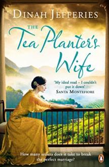 The Tea Planter's Wife - Dinah Jefferies