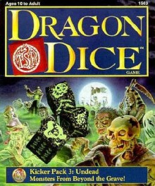 Dragon Dice Kicker Pack 3: Undead: Monsters from Beyond the Grave! (Dragon Dice) - Lester W. Smith