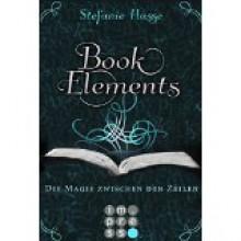 BookElements, Band 1: Die Magie zwischen den Zeilen - Stefanie Hasse