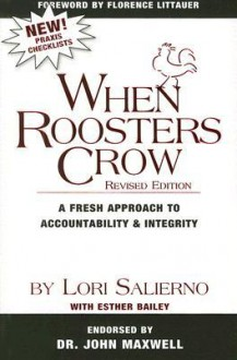 When Roosters Crow: A Fresh Approach to Accountability & Integrity - Lori Salierno, Esther Bailey