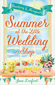 Summer at the Little Wedding Shop - Jane Linfoot