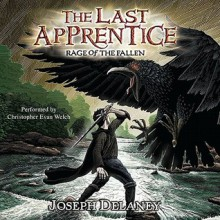 Rage of the Fallen: Wardstone Chronicles / Last Apprentice, Book 8 - Patrick Arrasmith,Christopher Evan Welch,Joseph Delaney