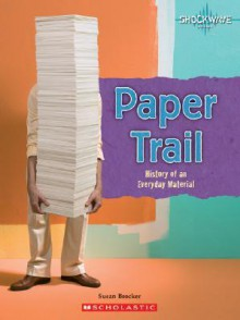 Paper Trail: History of an Everyday Material - Susan Brocker