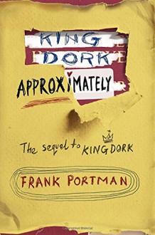 King Dork Approximately - Frank Portman
