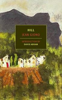 Hill (New York Review Books Classics) - Jean Giono,Paul Eprile,David Abram