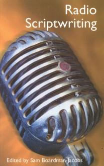 Radio Scriptwriting - Sam Boardman-Jacobs