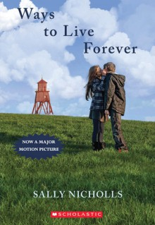 Ways To Live Forever - Sally Nicholls