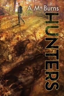 Hunters - A.M. Burns