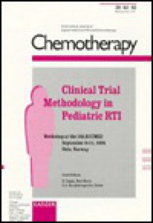 Clinical Trial Methodology In Pediatric Rti (Chemotherapy) - R. Dagan, G. Syrogiannopoulos