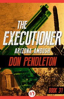 Arizona Ambush - Don Pendleton