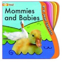 E-Z Page Turners: Mommies and Babies - Ikids, Ana Martín Larrañaga