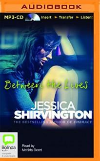 Between the Lives - Jessica Shirvington, Matilda Reed