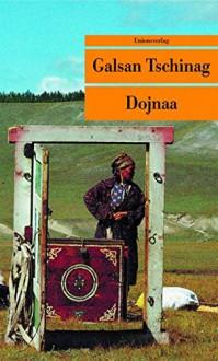 Dojnaa - Galsan Tschinag