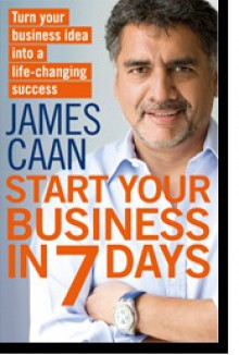 Start Your own Business in 7 Days - James Caan