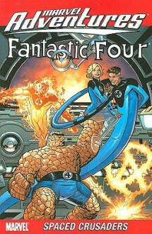 Marvel Adventures Fantastic Four: Spaced Crusaders - Chris Eliopoulis, Ronan Cliquet, Chris Eliopoulis, Graham Nolan
