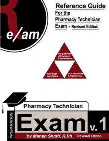 Reference Guide for Pharmacy Technician Exam, Revised Edition (PTCE) - Manan Shroff