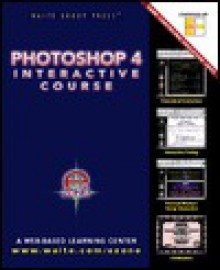 Photoshop 4 Interactive Course: With CDROM - Sherry London