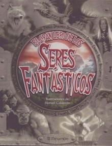 El Gran Libro de Los Seres Fantasticos - Parramon
