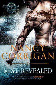 Mist Revealed (Elemental Desire Book 1) - Nancy Corrigan