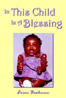 In This Child Is a Blessing - Erica Bookman