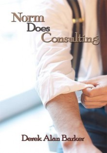 Norm Does Consulting - Derek Alan Barker