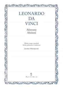 Aforyzmy / Aforismi - Leonardo da Vinci, Jarosław Mikołajewski