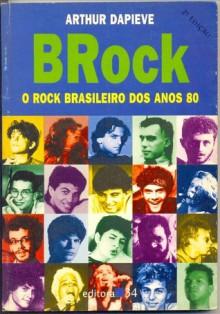 Brock: O Rock Brasileiro Dos Anos 80 - Arthur Dapieve