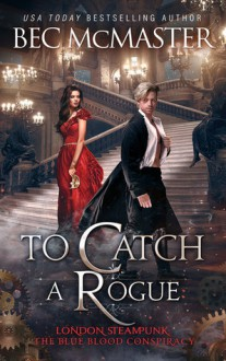 To Catch a Rogue - Bec McMaster