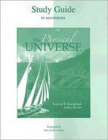 Study Study Guide to accompany The Physical Universe - Konrad B. Krauskopf, Arthur Beiser