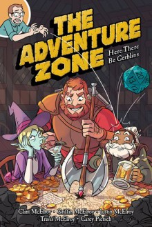 The Adventure Zone: Here There Be Gerblins - Clint McElroy,Griffin McElroy,Justin McElroy,Travis McElroy,Carey Pietsch