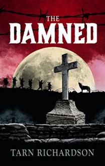 The Damned (The Darkest Hand Trilogy #1) - Tarn Richardson