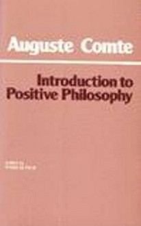 Introduction to Positive Philosophy - Auguste Comte