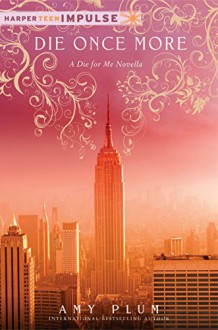 Die for Me Novella #2 - Amy Plum