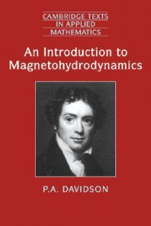 An Introduction to Magnetohydrodynamics - P.A. DAVIDSON, E.J. Hinch, S.H. Davis, Mark J. Ablowitz