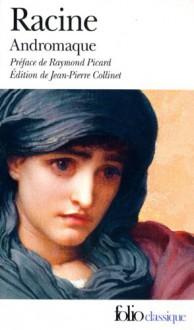 Andromaque (Folio (Domaine Public)) (French Edition) - Jean Racine