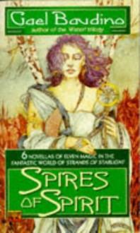 Spires of Spirit - Gael Baudino