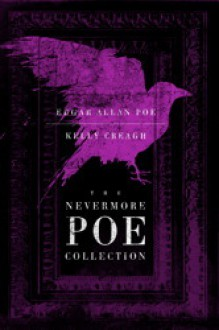 The Nevermore Poe Collection - Edgar Allan Poe, Kelly Creagh