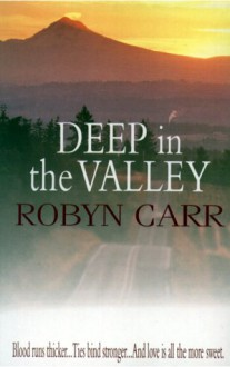 Deep in the Valley (Grave Valley Trilogy) - Robyn Carr