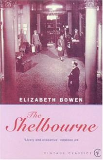 The Shelbourne Hotel (Vintage Classics) - Elizabeth Bowen