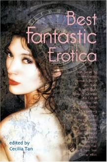 Best Fantastic Erotica, Volume 1 - Cecilia Tan, Joe Nobel, Anya Levin