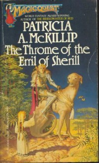 The Throme of the Erril of Sherill: With the Harrowing of the Dragon of Hoarsbreath - Patricia A. McKillip, Julie Noolan