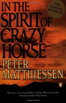 In the Spirit of Crazy Horse - Peter Matthiessen, Martin Garbus