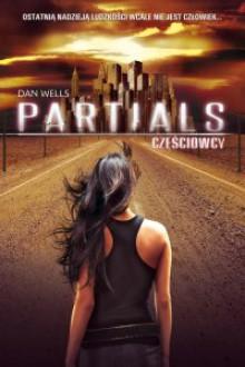 Partials. Częściowcy - Dan Wells